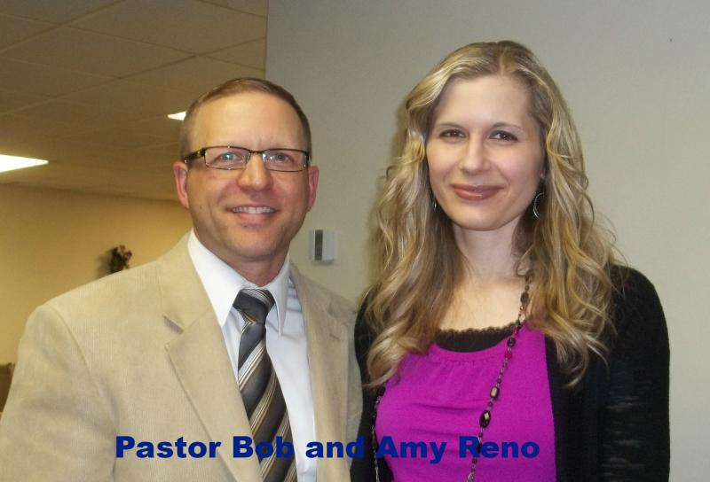PASTOR BOB AND AMY RENO